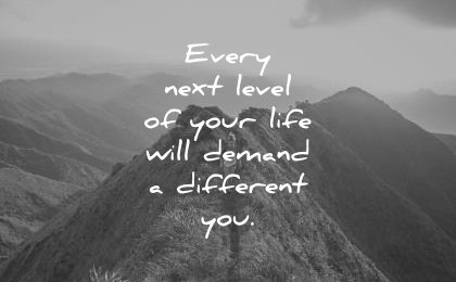 0421f0e6d inspirational quotes every next level your life will demand different you  wisdom