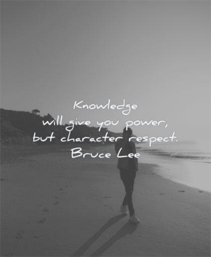 inspirational quotes for men knowledge will give you power character respect bruce lee wisdom beach walking sea
