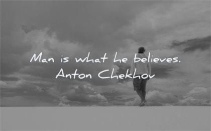 inspirational quotes for men man what believes anton chekhov wisdom solitude