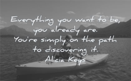 inspirational quotes for women everything you want already are simply path discovering alicia keys wisdom kayak water