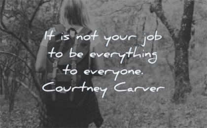 inspirational quotes for women not your job everything everyone courtney carver wisdom nature