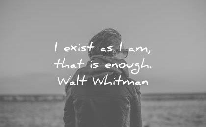 inspirational quotes exist that enough walt whitman wisdom