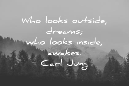 inspirational quotes who looks outside dreams who looks inside awakes carl jung wisdom quotes