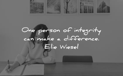 integrity quotes one person can make a difference elie wiesel wisdom woman working