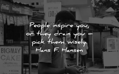 introvert quotes people inspire you they drain pick wisely hans hansen wisdom man