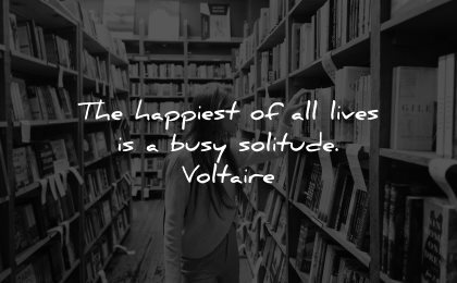 introvert quotes happiest lives busy solitude voltaire wisdom woman library books