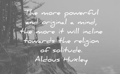 introvert quotes more powerful original mind will incline towards religion solitude aldous huxley wisdom