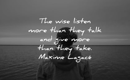 introvert quotes wise listen more talk give take maxime lagace wisdom man water sea