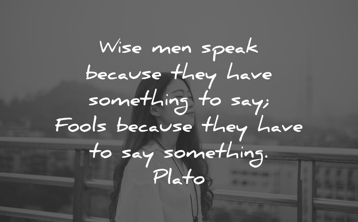 introvert quotes wise men speak because something fools plato wisdom asian woman