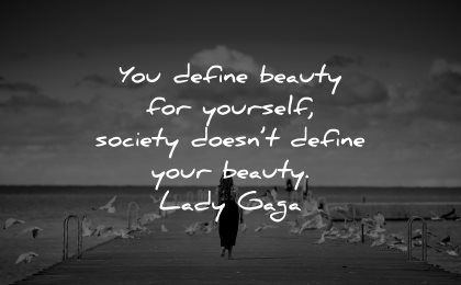 introvert quotes define beauty yourself society doesnt lady gaga wisdom woman walking solitude