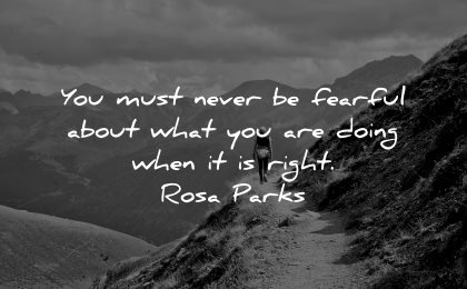 introvert quotes never fearful about what doing when right rosa parks wisdom woman hiking nature mountains