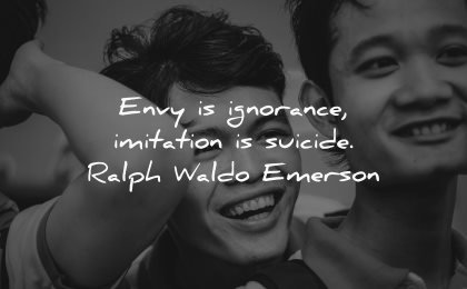 jealousy envy quotes ignorance imitation suicide ralph waldo emerson wisdom asian man