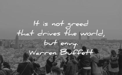 jealousy envy quotes greed drives world warren buffet wisdom people selfies city