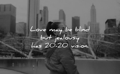 jealousy envy quotes love blind 20 vision wisdom woman asian