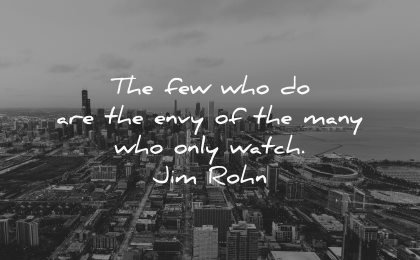 jealousy envy quotes few who many only watch jim rohn wisdom city streets