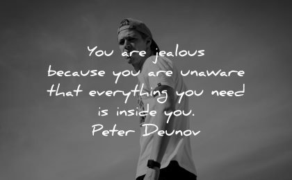 jealousy envy quotes jealous unaware everything need inside peter deunov wisdom man white