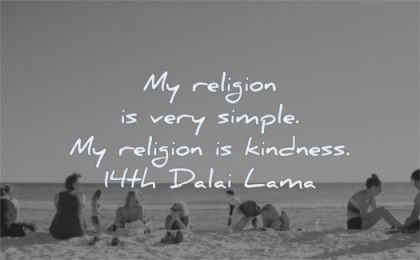 kindness quotes my religion very simple 14th dalai lama wisdom beach