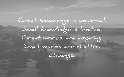 knowledge quotes great universal limited great words inspiring small words chatter zhuangzi wisdom