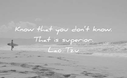 knowledge quotes know that dont that superior lao tzu wisdom