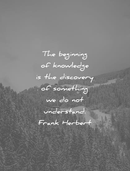 knowledge quotes beginning discovery something understand frank herbert wisdom