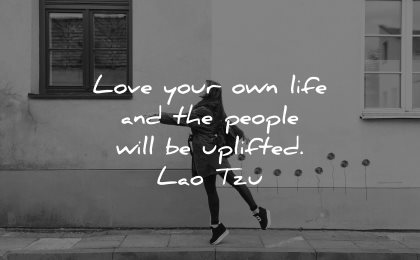 lao tzu quotes love your own life people uplifted wisdom woman jump street