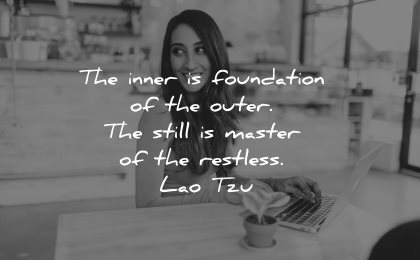 lao tzu quotes inner foundation outer still restless wisdom woman