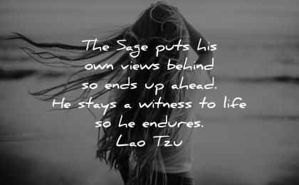 lao tzu quotes sage puts his own views behind ends ahead stays witness life endures wisdom woman