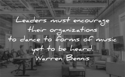 leadership quotes leaders must encourage organizations dance forms music heard warren bennis wisdom