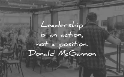 leadership quotes action position donald mcgannon wisdom man speech