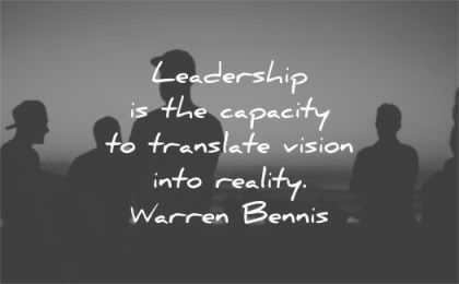 leadership quotes capacity translate vision into reality warren bennis wisdom silhouette group people