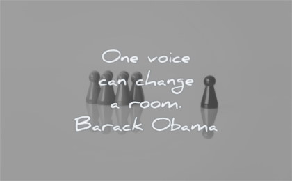leadership quotes one voice can change room barack obama wisdom pawn
