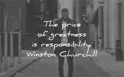 leadership quotes price greatness responsiblity winston churchill wisdom man street