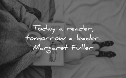 leadership quotes today reader tomorrow leader margaret fuller wisdom laptop