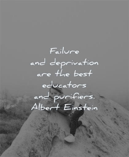 learning quotes failure deprivation educators purifiers albert einstein wisdom kid playing