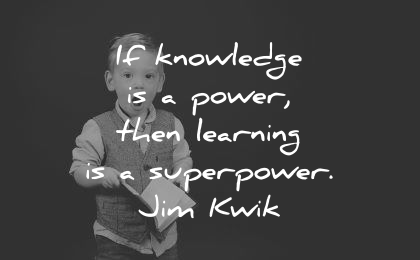 learning quotes knowledge power superpower jim kwik wisdom boy surprised