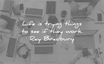 learning quotes life trying things they work ray bradbury wisdom laptop
