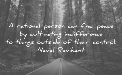 letting go quotes rational person find peace cultivating indifference things outside their control naval ravikant wisdom