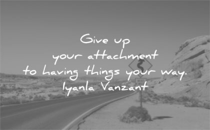 letting go quotes give your attachment having things your way iyanla vanzant wisdom