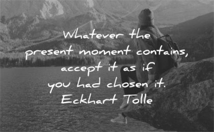 letting go quotes whatever present moment contains accept you had chosen eckhart tolle wisdom woman sitting nature lake