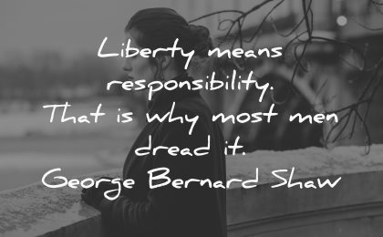 liberty means responsibility most men dread george bernard shaw wisdom woman looking