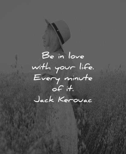 life is beautiful quotes love life jack kerouac wisdom
