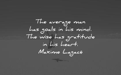 life is beautiful quotes average man has goals maxime lagace wisdom