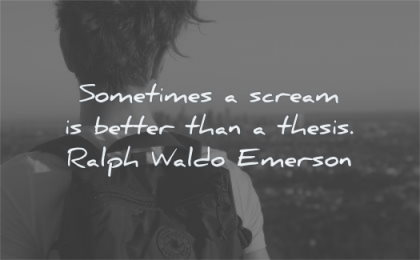 loneliness quotes sometimes scream better than thesis ralph waldo emerson wisdom man