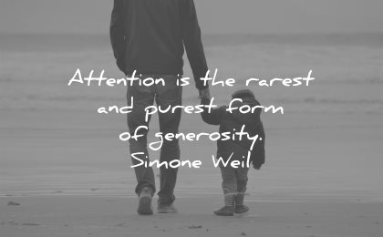 love quotes attention the rarest purest form generosity simone weil wisdom