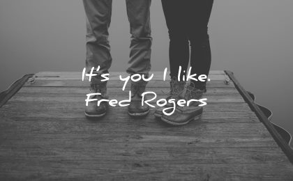 love quotes for her its you like fred rogers wisdom couple