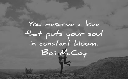 love quotes for her deserve love puts your soul constant bloom boii mccoy wisdom couple nature