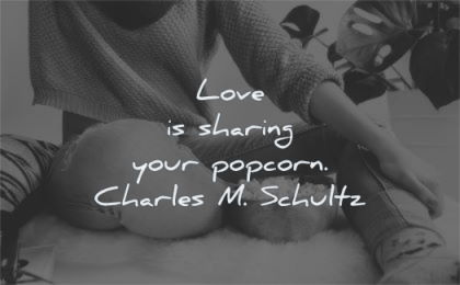 love quotes sharing your popcorn charles schultz wisdom woman sitting