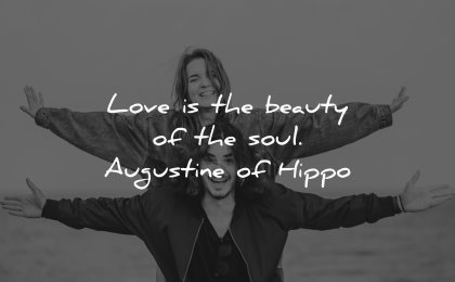love quotes beauty soul augustine hippo wisdom couple