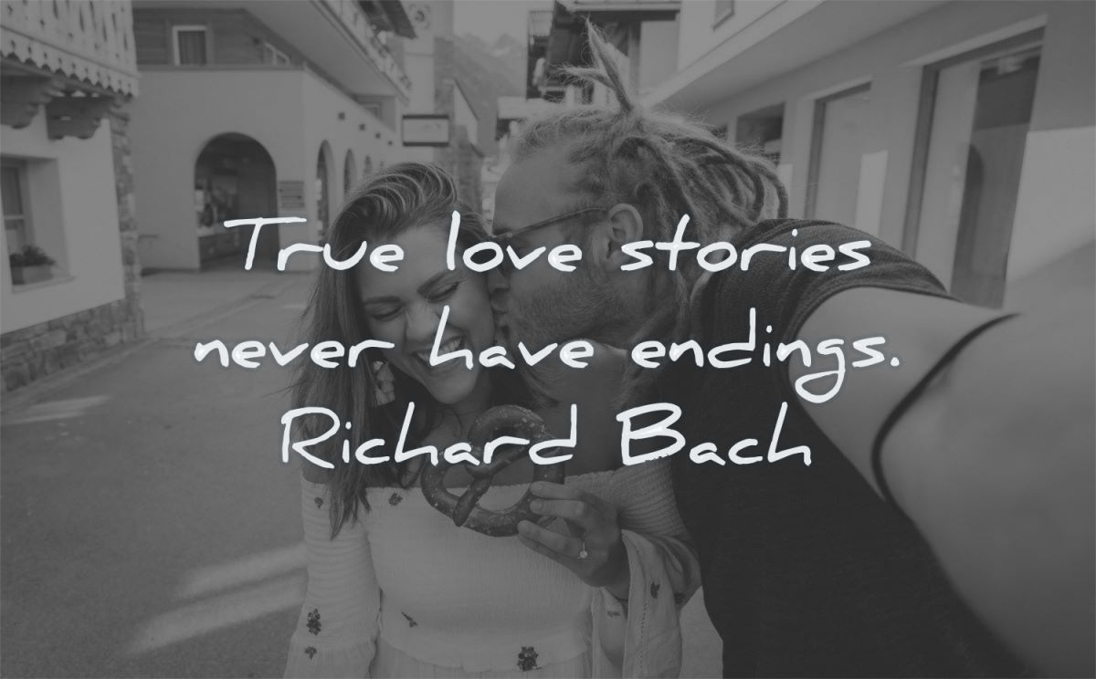 love quotes stories never have endings richard bach wisdom couple selfie pretzel