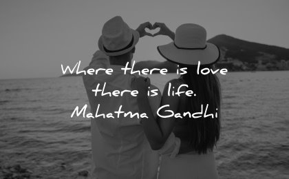 love quotes where there life mahatma gandhi wisdom couple beach heart